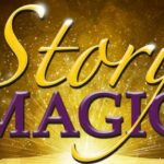 Story Magic  -  Transforming Your Message into Magic and the Magic into Money